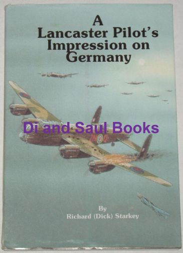 A Lancaster Pilot's Impression on Germany, by Richard (Dick) Starkey